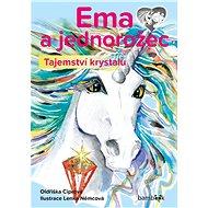 Ema a jednorožec - Tajemství krystalu - Elektronická kniha