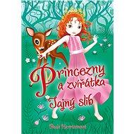Princezny a zvířátka: Tajný slib - Elektronická kniha