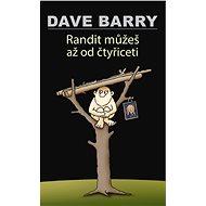 Randit můžeš až od čtyřiceti - Dave Barry