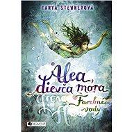 Alea, dievča mora 2 – Farebné vody - Elektronická kniha