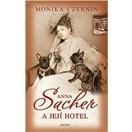 Anna Sacher a její hotel - Elektronická kniha