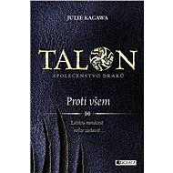 Talon: Společenstvo draků - Proti všem - Elektronická kniha