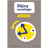 Dějiny sociologie - Miloslav Petrusek, kolektiv a