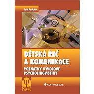 Dětská řeč a komunikace - Elektronická kniha