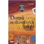 Domů ze slunečných stepí - Elektronická kniha