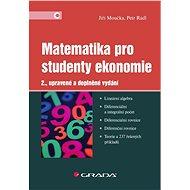 Matematika pro studenty ekonomie - Jiří Moučka, Petr Rádl