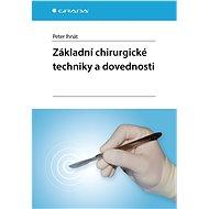 Základní chirurgické techniky a dovednosti - Elektronická kniha