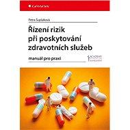 Řízení rizik při poskytování zdravotních služeb - Elektronická kniha