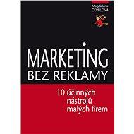 Marketing bez reklamy - Elektronická kniha