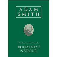 Bohatství národů (Pojednání o podstatě a původu bohatství národů) - Elektronická kniha