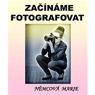 Elektronická kniha Začínáme fotografovat - Elektronická kniha