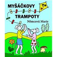 Myšáčkovy trampoty - Marie Němcová