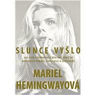 Slunce vyšlo - Mariel Hemingwayová