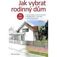 Jak vybrat rodinný dům - Elektronická kniha