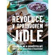 Revoluce v opravdovém jídle - Elektronická kniha