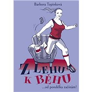 Z lehu k běhu - Barbora Topinková