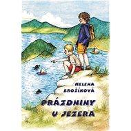 Prázdniny u jezera - Helena Brožíková