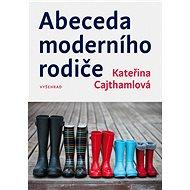 Abeceda moderního rodiče - Kateřina Cajthamlová