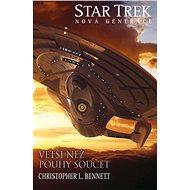 Star Trek: Nová generace  Větší než pouhý součet - Christopher L. Bennett