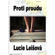 Proti proudu - Lucie Leišová