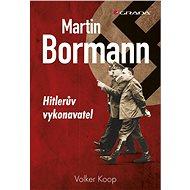 Martin Bormann - Elektronická kniha