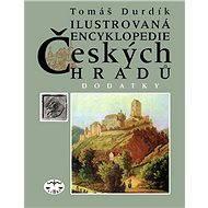 Ilustrovaná encyklopedie českých hradů - Dodatky I. - Tomáš Durdík