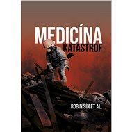 Medicína katastrof - Robin Šín