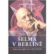 Aleister Crowley   Šelma v Berlíně - Elektronická kniha