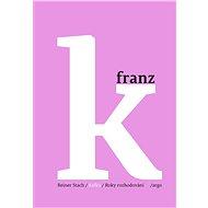 Kafka - Roky rozhodování - Elektronická kniha