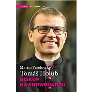 Biskup na snowboardu - Martin Veselovský