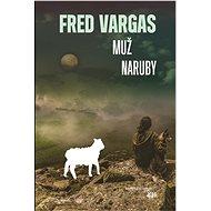 Muž naruby - Fred Vargas