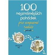 100 nejznámějších pohádek pro unavené rodiče podruhé - Elektronická kniha