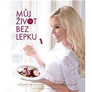 Můj život bez lepku - Monika Menky