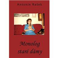 Monolog staré dámy - Elektronická kniha