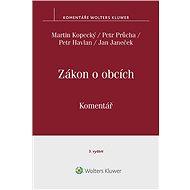 Zákon o obcích (128/2000 Sb.). Komentář. 3. vydání - Martin Kopecký