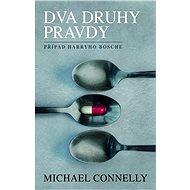 Dva druhy pravdy - Elektronická kniha - Nový případ Harryho Borsche - Michael Connelly