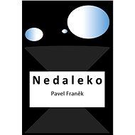 Nedaleko - Elektronická kniha