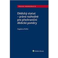 Dědický statut - právo rozhodné pro přeshraniční dědické poměry - Elektronická kniha