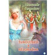 Švadlenka a Běloručka - Alexandr Asmolov