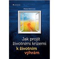 Jak projít životními krizemi k životním výhrám - Elektronická kniha