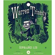 Warren Trinásty a šepkajúci les - Elektronická kniha