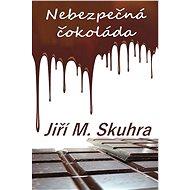 Nebezpečná čokoláda - Elektronická kniha