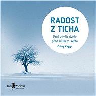 Radost z ticha - Erling Kagge