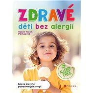 Zdravé děti bez alergií - Robin Nixon Pompaová