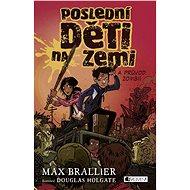 Poslední děti na Zemi a průvod zombií - Max Brallier