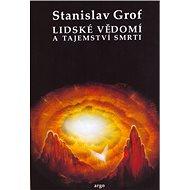 Lidské vědomí a tajemství smrti - Elektronická kniha