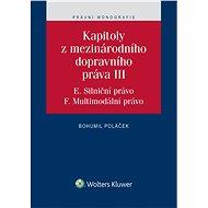Kapitoly z mezinárodního dopravního práva III (E. Silniční právo, F. Multimodální právo) - Elektronická kniha
