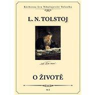 O životě - Lev Nikolajevič Tolstoj