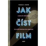 Jak číst film, Cinefilův průvodce světem pohyblivých obrázků - Thomas C. Foster