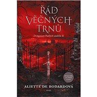 Řád věčných trnů - Aliette de Bodardová